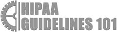 HIPAA Guidelines 101